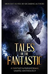 Tales of the Fantastic: A Fantasy & Paranormal Sample Anthology Kindle Edition