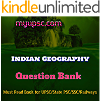 Indian Geography Question Bank: Useful for UPSC, State PSC, SSC, Railways and Other Competitive Exams