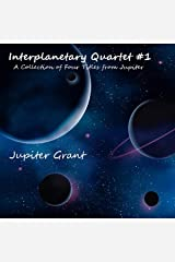 Interplanetary Quartet #1: A Collection of Four Titles from Jupiter Audible Audiobook