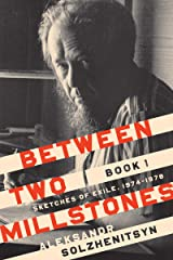 Between Two Millstones, Book 1: Sketches of Exile, 1974–1978 (The Center for Ethics and Culture Solzhenitsyn Series) Kindle Edition