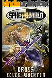 Dross (Sphereworld: Joined at the Hilt Book 2)