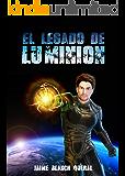 El Legado de Luminion (Universo Luminion nº 5) (Spanish Edition)