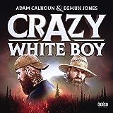 Crazy White Boy [Explicit]