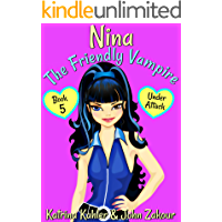 NINA The Friendly Vampire - Book 5 - Under Attack