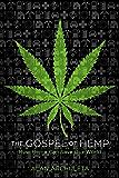 The Gospel of Hemp: How Hemp Can Save Our World (English Edition)
