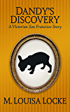 Dandy's Discovery (A Victorian San Francisco Story Book 6)