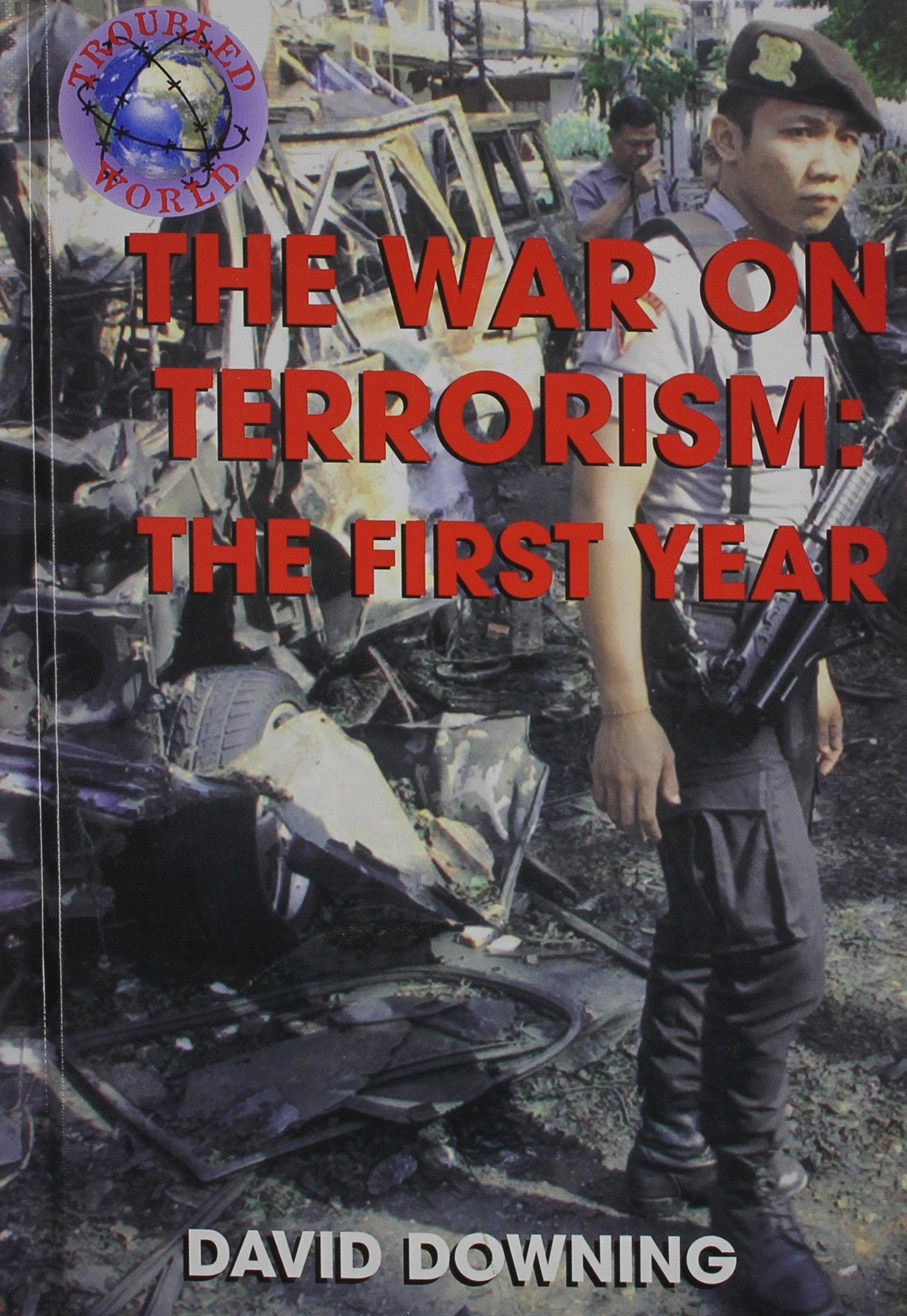 Download War on Terrorism: First Year, the (Troubled World) pdf epub