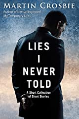 Lies I Never Told - A Collection of Short Stories Kindle Edition