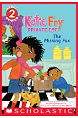 The Missing Fox (Scholastic Reader, Level 2: Katie Fry, Private Eye #2) Kindle Edition