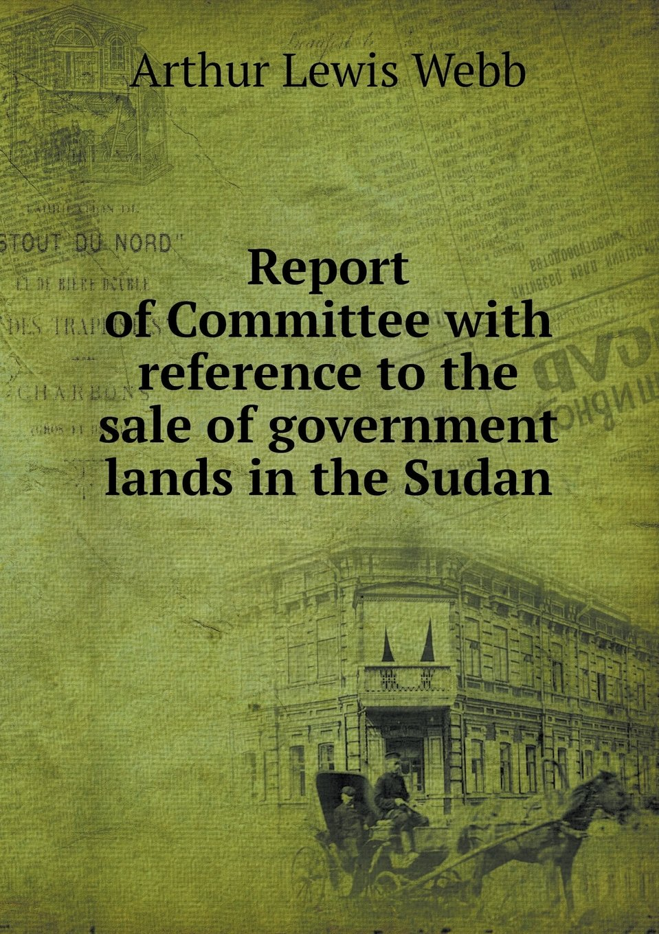 Report of Committee with Reference to the Sale of Government Lands in the Sudan