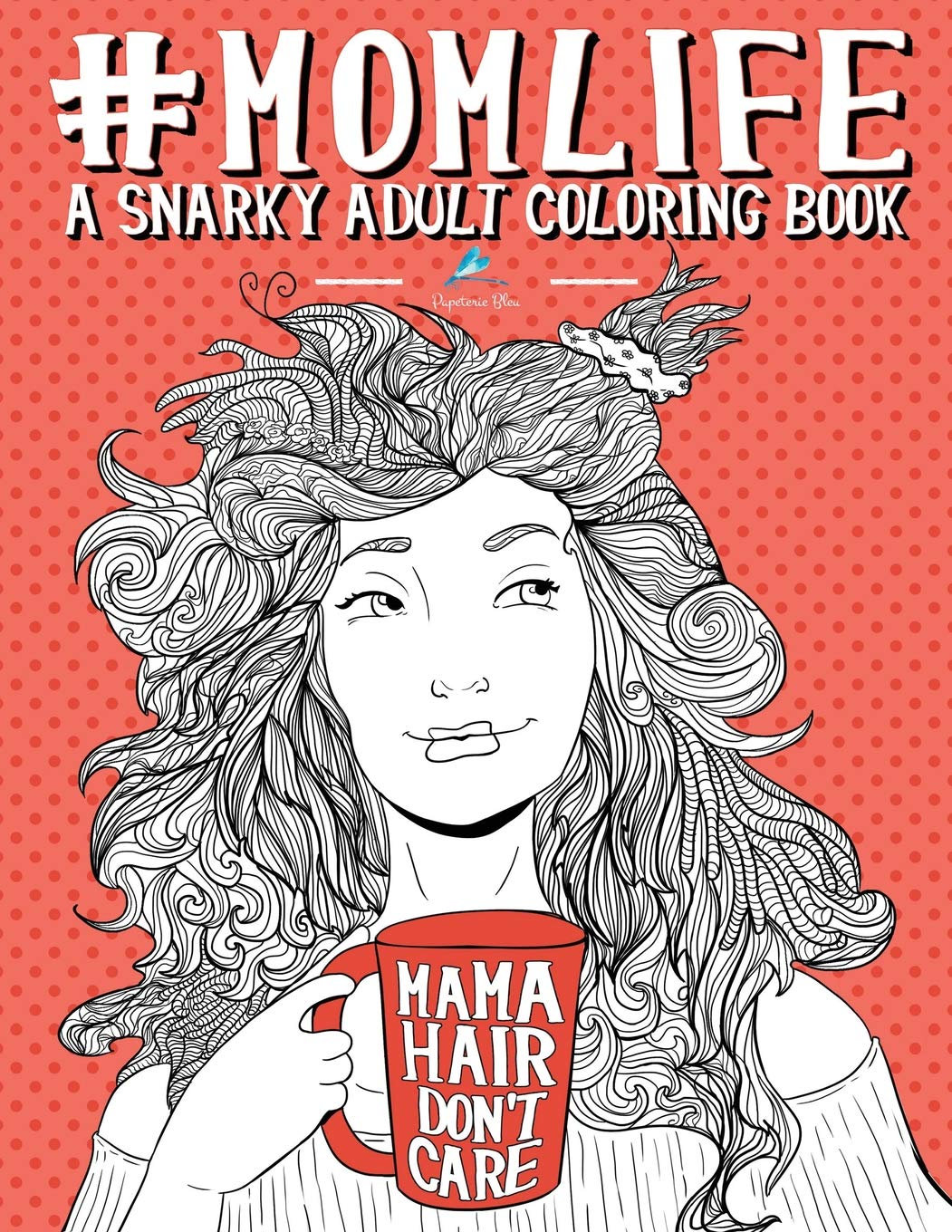 - Amazon.com: Mom Life: A Snarky Adult Coloring Book (9781533270771