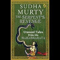 The Serpent's Revenge: Unusual Tales from the Mahabharata