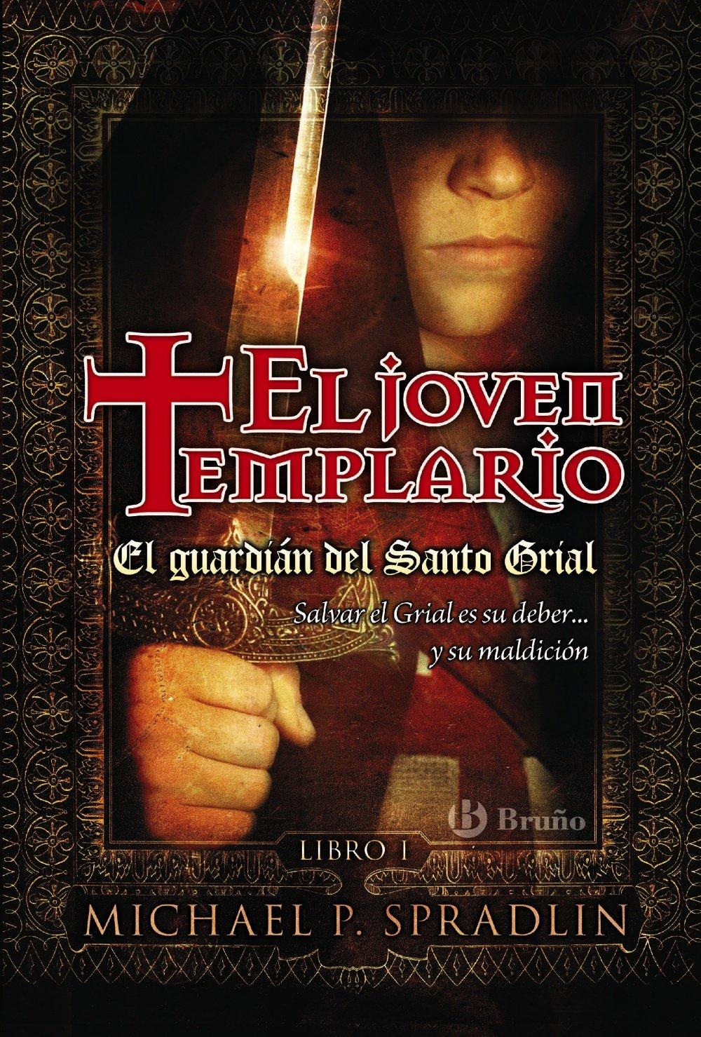 El guardian del Santo Grial. El joven templario / The Guardian of Holy Grail. The Young Templar (Ficcion / Fiction) (Spanish Edition) ebook