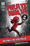 Pirate Ninja 2: Pranks In Paradise (Project Gemini Book 3)