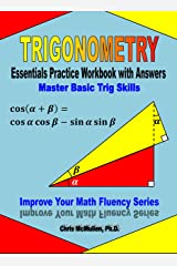 Trigonometry Essentials Practice Workbook with Answers: Master Basic Trig Skills (Improve Your Math Fluency) Kindle Edition