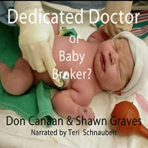 Baby Broker or Dedicated Doctor?