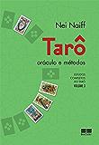 Tarô, oráculo e métodos (Estudos completos do tarô Livro 3)