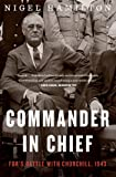 Commander in Chief: FDR's Battle with Churchill, 1943 (FDR at War, Band 2)