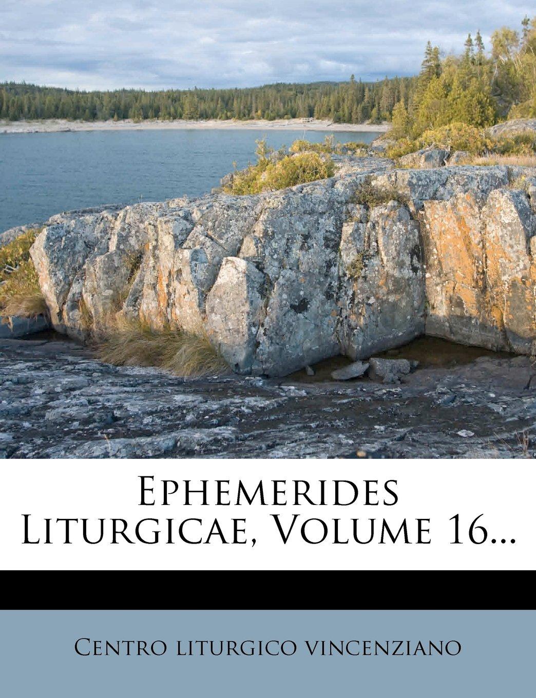 Ephemerides Liturgicae, Volume 16... (Latin Edition) pdf