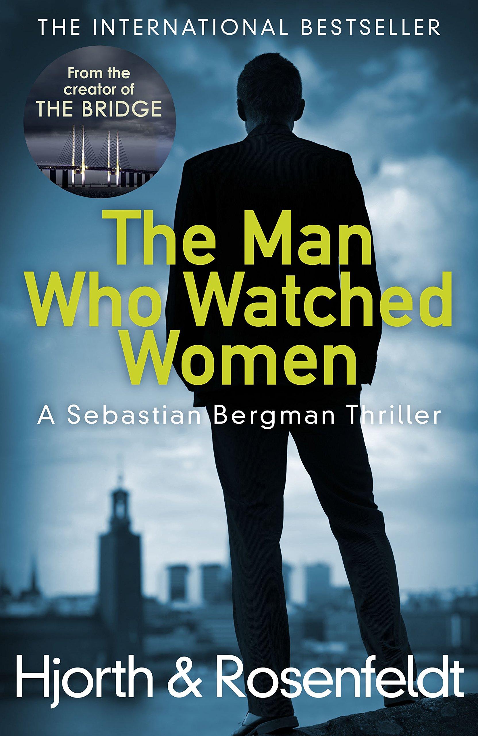 Read Online The Man Who Watched Women: A Sebastian Bergman Thriller pdf