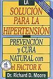 La solucion para la hipertension: Prevencion y cura natural con el factor K
