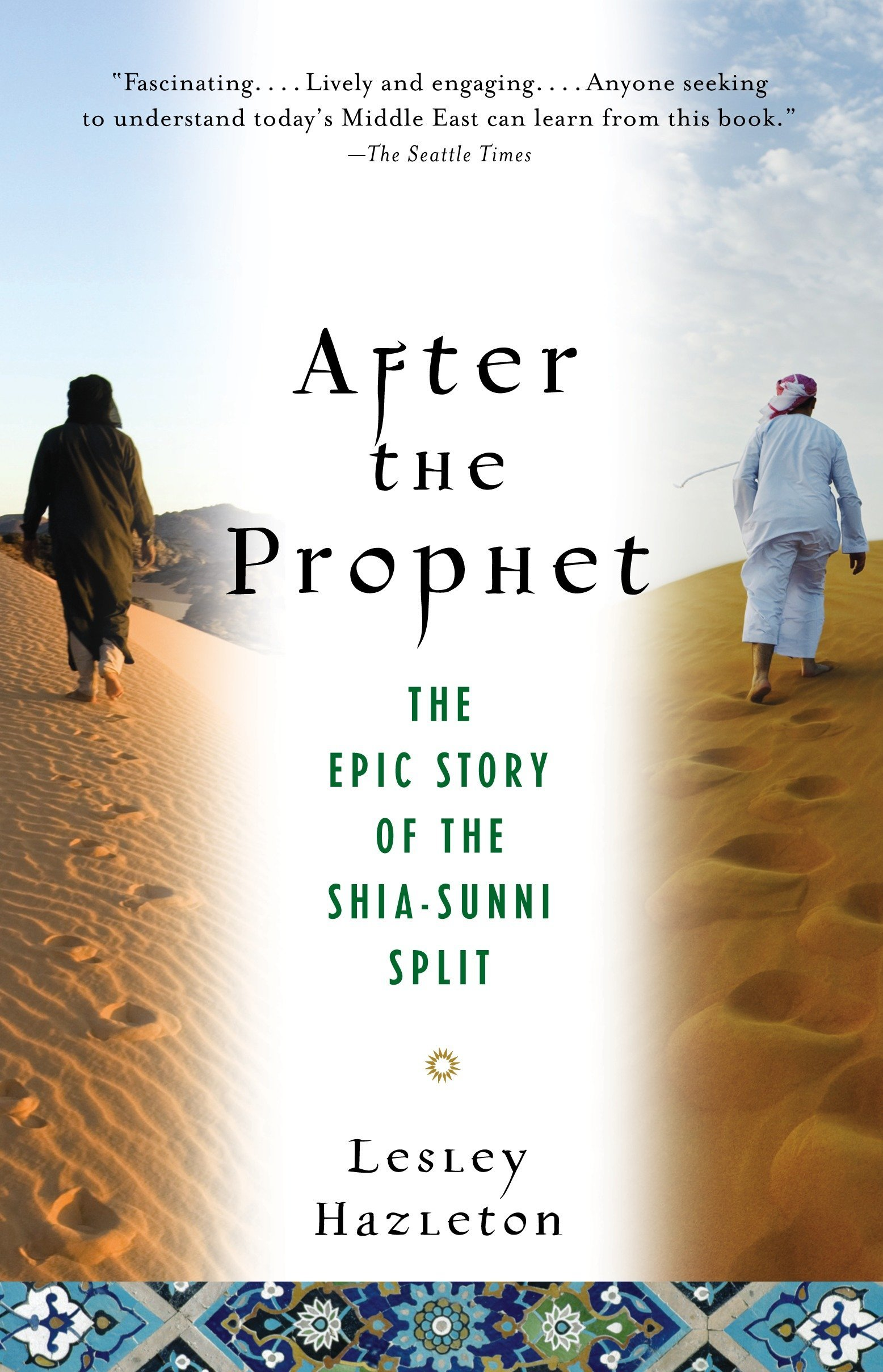 After the Prophet: The Epic Story of the Shia-Sunni