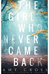 The Girl Who Never Came Back Kindle Edition