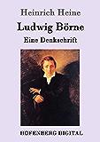 Ludwig Börne: Eine Denkschrift (German Edition)