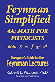 Feynman Lectures Simplified 4A: Math for Physicists (Everyone's Guide to the Feynman Lectures on Physics Book 12) (English Edition)