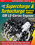 How to Supercharge & Turbocharge GM LS-Series Engines - Revised Edition (Performance How-to Book 180)