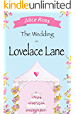 The Wedding On Lovelace Lane: A fun, feel good romance perfect for the wedding season (Lovelace Lane, Book 3)