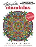 Marty Noble's Mindful Mazes Adult Coloring