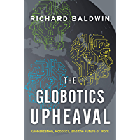 The Globotics Upheaval: Globalization, Robotics, and the Future of Work (English Edition)