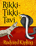 Rikki-Tikki-Tavi (Illustrated)