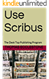 Use Scribus: The Desk Top Publishing Program (English Edition)