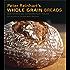 Peter Reinhart's Whole Grain Breads: New Techniques, Extraordinary Flavor [A Baking Book]