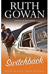 Switchback: Ambition and passion. Suspense and intrigue. (Racing Hearts Book 2) Kindle Edition