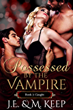 Caught: Possessed by the Vampire - Book 3 (Possessed by the Vampire by J.E. & M. Keep)