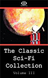 The Classic Sci-Fi Collection - Volume III