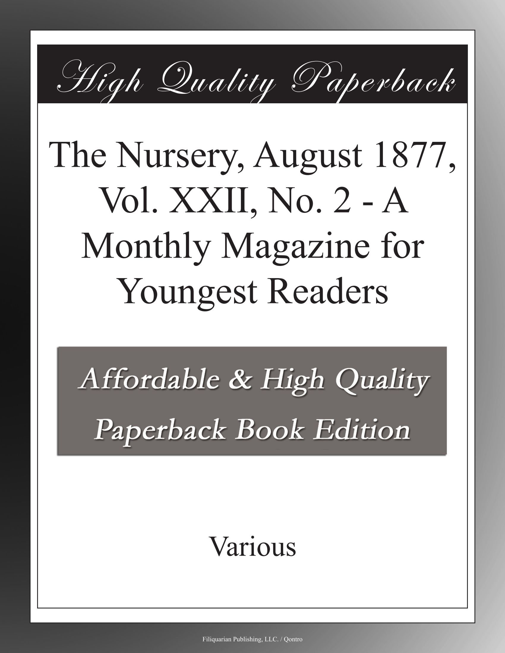 Read Online The Nursery, August 1877, Vol. XXII, No. 2 - A Monthly Magazine for Youngest Readers pdf
