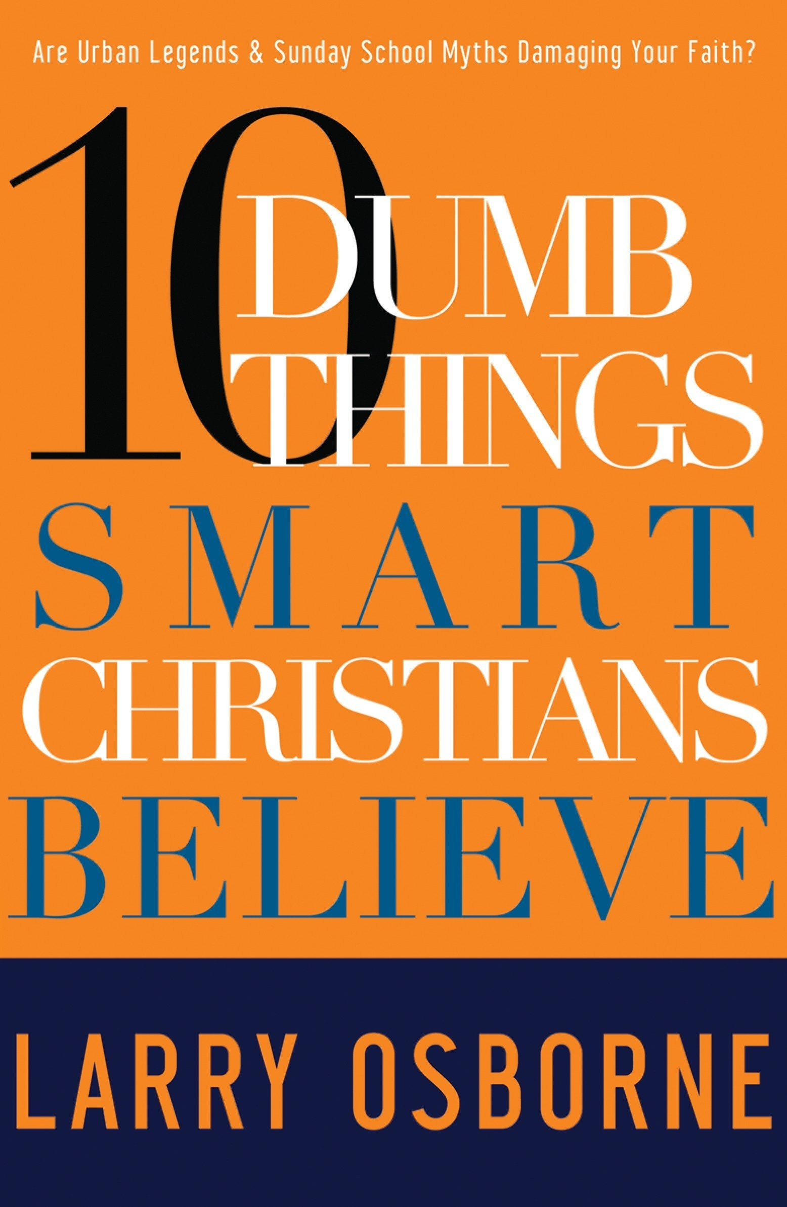 Image result for dumb things smart christians believe
