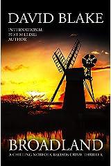Broadland: A chilling Norfolk Broads crime thriller (British Detective Tanner Murder Mystery Series Book 1) Kindle Edition