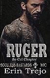 Ruger: Soulless Bastards MC So Cal (Soulless Bastards MC So Cal  Book 3)