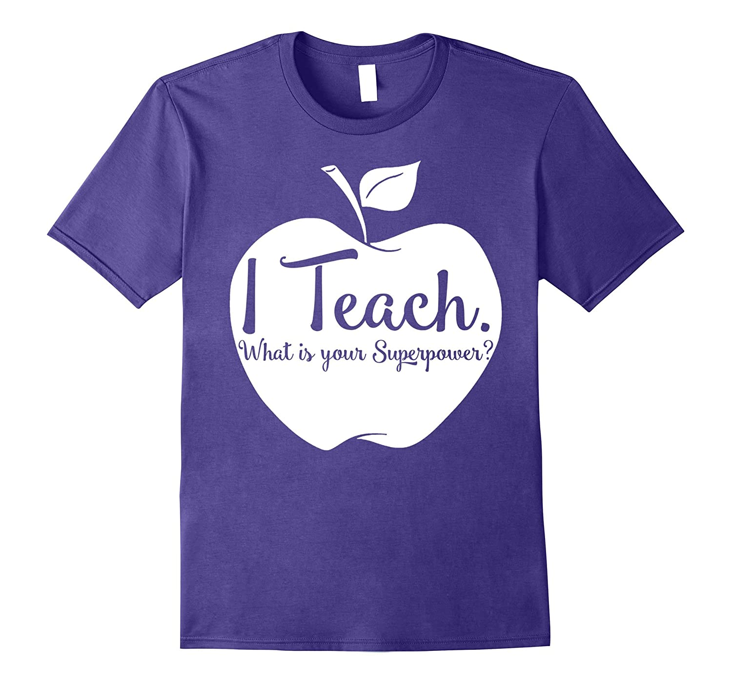 funny saying t shirt i TEACH what is your superpower tshirt-Art