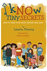 Know Tiny Secrets: How To Keep Your Body Private and Safe Kindle Edition