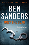 Only the Dead (Sean Devereaux)