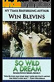 So Wild a Dream (Rendezvous Book 1)
