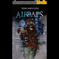 AirCaps: Quand bien respirer a un prix
