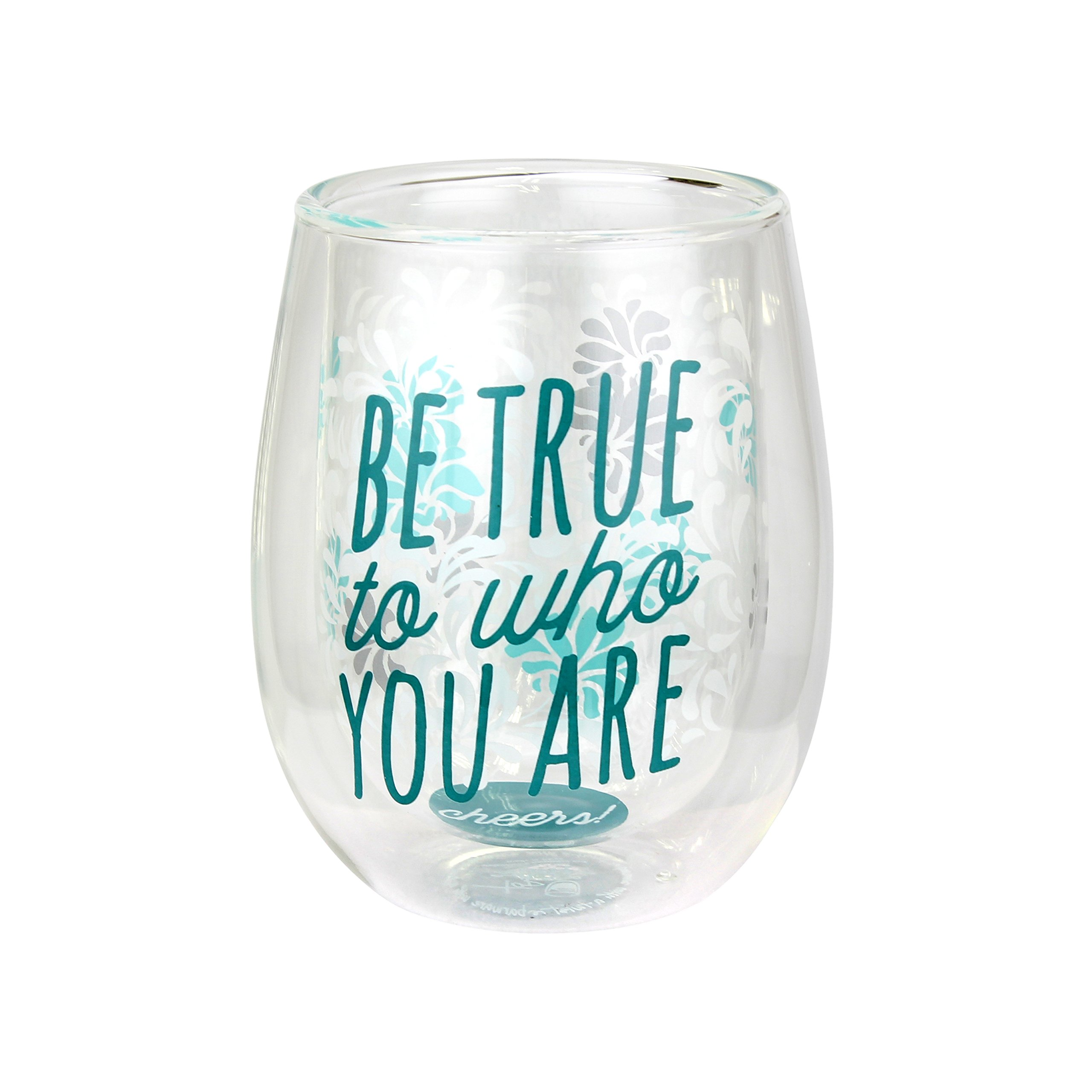 Top Shelf Inspirational '' Be True to Who You Are'' Double Wall Stemless Wine Glass ; Thoughtful Gift Ideas for Friends and Family ; For Red or White Wine