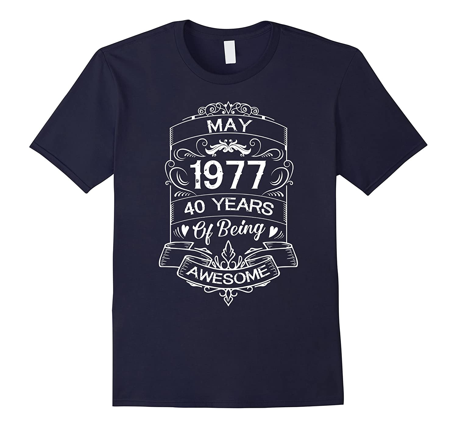 Born In May 1977 50th Birthday Age 40 Birthday T-Shirt-RT